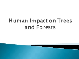 Human Impact on Trees and Forests PowerPoint PPT Presentation