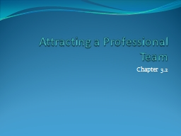 Attracting a Professional Team PowerPoint PPT Presentation