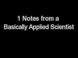 1 Notes from a Basically Applied Scientist