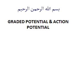 GRADED POTENTIAL & ACTION  POTENTIAL PowerPoint PPT Presentation
