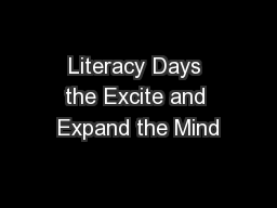 Literacy Days the Excite and Expand the Mind