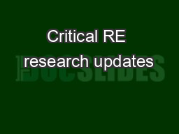 Critical RE research updates