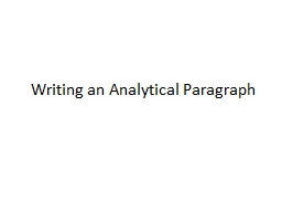 Writing an Analytical Paragraph PowerPoint PPT Presentation