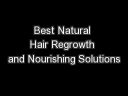 Best Natural Hair Regrowth and Nourishing Solutions