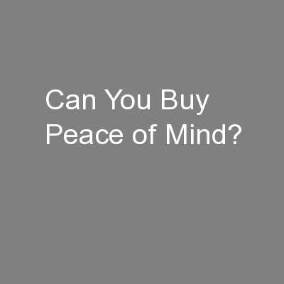 Can You Buy Peace of Mind?
