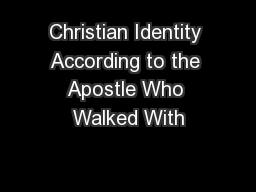 Christian Identity According to the Apostle Who Walked With