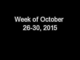Week of October 26-30, 2015 PowerPoint PPT Presentation