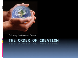 The Order of Creation PowerPoint PPT Presentation