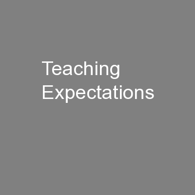 Teaching Expectations PowerPoint PPT Presentation