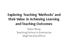 Exploring Teaching 'Methods' and their Value in Achie