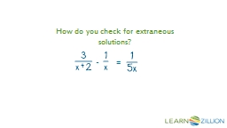 How do you check for extraneous solutions?