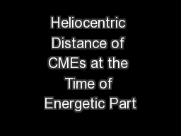 Heliocentric Distance of CMEs at the Time of Energetic Part