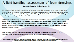 A fluid handling assessment of foam dressings PowerPoint PPT Presentation