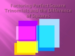 Factoring Perfect Square Trinomials and the Difference of S