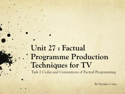 Unit 27 : Factual Programme Production Techniques for TV