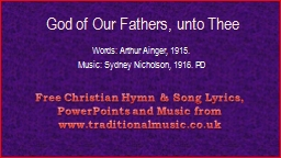 God of Our Fathers, unto Thee