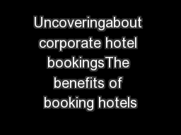 Uncoveringabout corporate hotel bookingsThe benefits of booking hotels