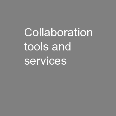 Collaboration tools and services PowerPoint PPT Presentation