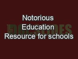 Notorious Education Resource for schools