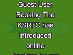 Press Note on Guest User Booking The KSRTC has introduced online booking by gue