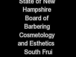 State of New Hampshire Board of Barbering Cosmetology and Esthetics  South Frui
