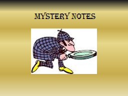 Mystery Notes PowerPoint PPT Presentation