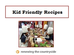 Kid Friendly Recipes PowerPoint PPT Presentation