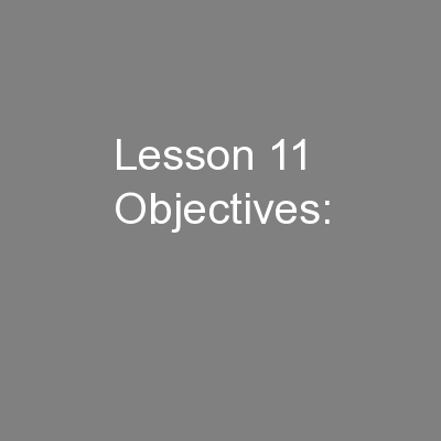 Lesson 11 Objectives: