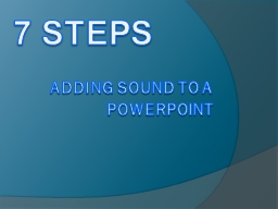 A dding Sound to a powerpoint PowerPoint PPT Presentation