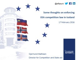 Some thoughts on enforcing EEA competition law in Iceland PowerPoint PPT Presentation