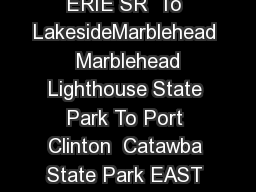 WEST HARBOR MIDDLE HARBOR LAKE ERIE SR  To LakesideMarblehead  Marblehead Lighthouse State Park To Port Clinton  Catawba State Park EAST HARBOR POND SR  Buck Road    mile Scale Rev
