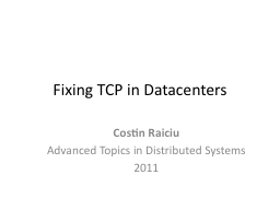 Fixing TCP in Datacenters PowerPoint PPT Presentation