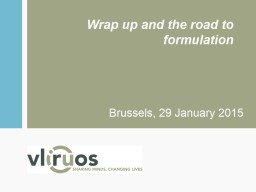 Wrap up and the road to formulation