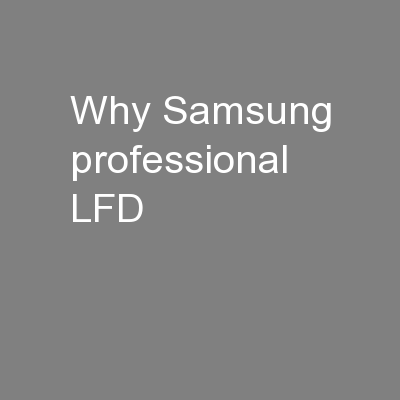 Why Samsung professional LFD