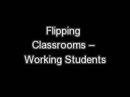 Flipping Classrooms – Working Students