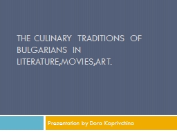 The culinary traditions of Bulgarians in