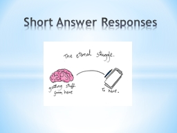 short answer responses Writing a great short answer response using evidence why use this: using  the race method will help you to focus your response in a clear and concise.