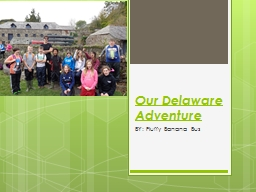 Our Delaware Adventure PowerPoint PPT Presentation