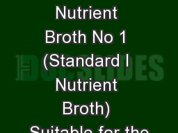 70122 Nutrient Broth No 1 (Standard I Nutrient Broth) Suitable for the PowerPoint PPT Presentation