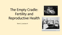 The Empty Cradle: Fertility and Reproductive Health