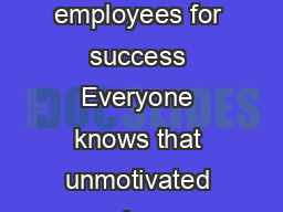 Are you missing something Engaging and enabling employees for success Everyone knows that unmotivated employees create problems in the workplace