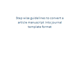 Step wise guidelines to convert a article manuscript into j