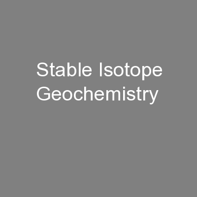Stable Isotope Geochemistry PowerPoint PPT Presentation