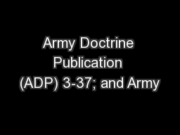 Army Doctrine Publication (ADP) 3-37; and Army PowerPoint PPT Presentation