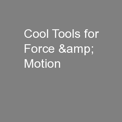 Cool Tools for Force & Motion