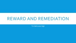 Reward and Remediation