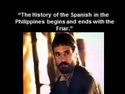 """""""The History of the Spanish in the Philippines begins"""