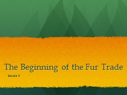 The Beginning of the Fur Trade PowerPoint PPT Presentation