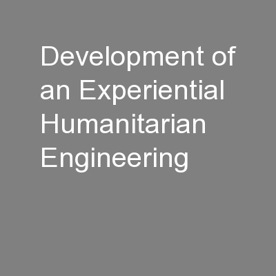 Development of an Experiential Humanitarian Engineering
