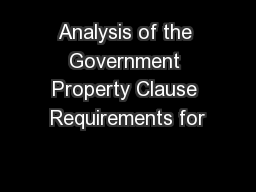 Analysis of the Government Property Clause Requirements for PowerPoint PPT Presentation
